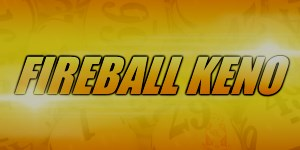 Fireball Keno